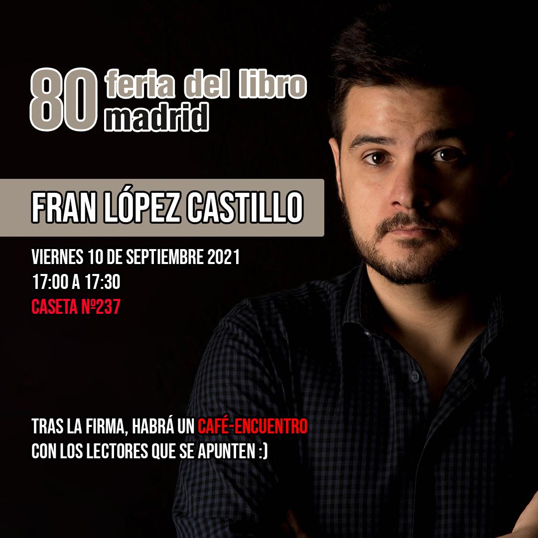 Fran López Castillo firmará el 10 de septiembre en La Feria del Libro de Madrid
