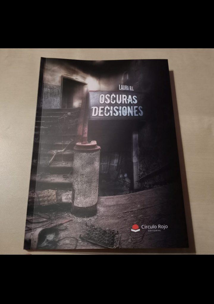 Laura Ruiz Lozano - Oscuras decisiones