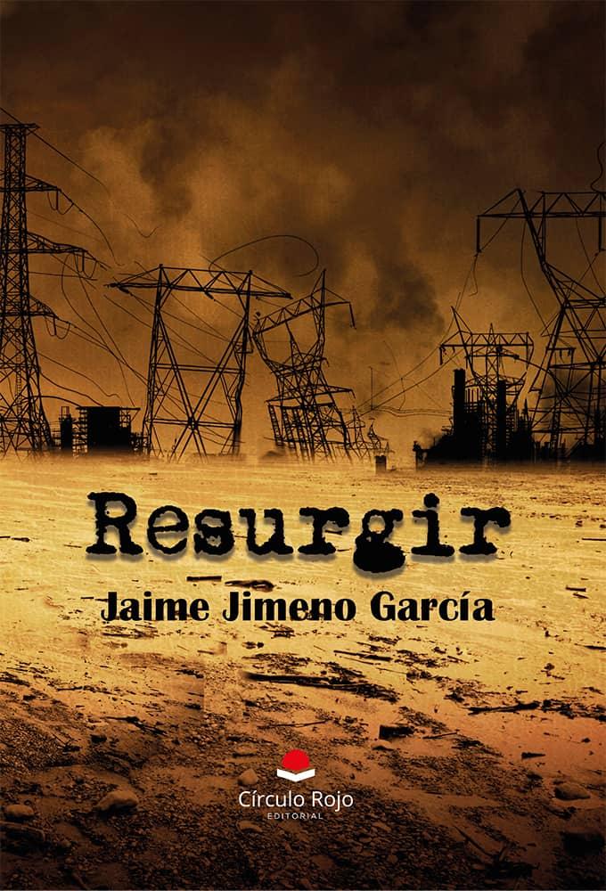 Portada de Resurgir, novela de Jaime Jimeno garcía