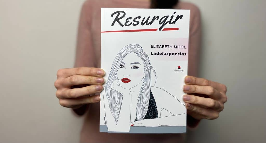 Ya está aquí «Resurgir», el nuevo y esperado poemario de Elisabeth Misol (@ladelaspoesias)