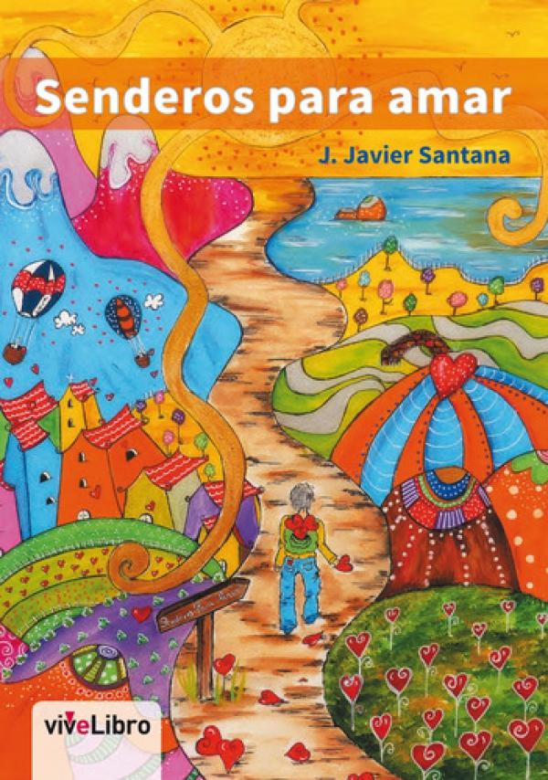 Senderos para amar - J. Javier Santana