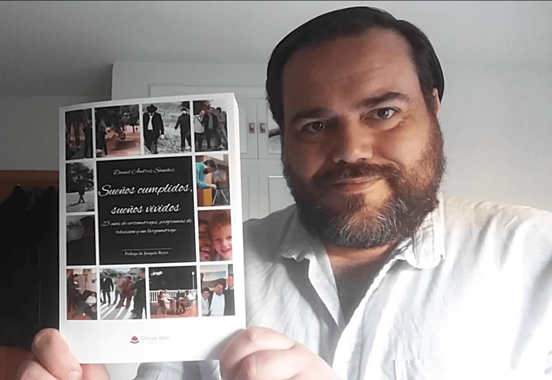 """Conoce a Daniel Andrés Sánchez y su nueva obra, """"Sueños cumplidos, sueños vividos"""""""