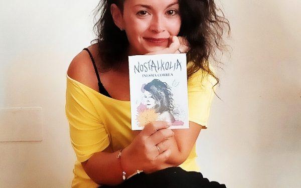 Descubre «Nostalkolia», primer libro poemario de Inesma Correa